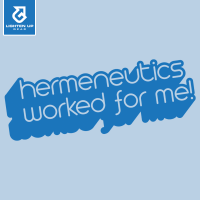Hermeneutics worked for me t-shirt