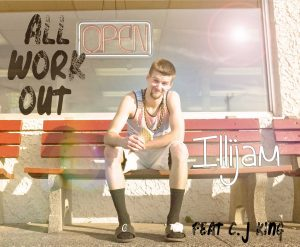 All Work Out by Christian hip-hop artist, Illijam - featuring CJ King