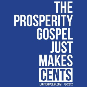 The prosperity gospel just makes cents.