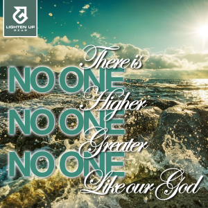There is no one higher...