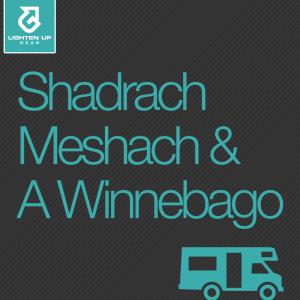 Shadrach, Meshach and a Winnebago