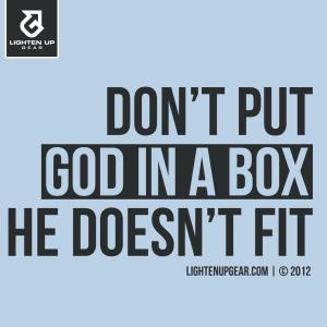 Don't put God in a box t-shirt