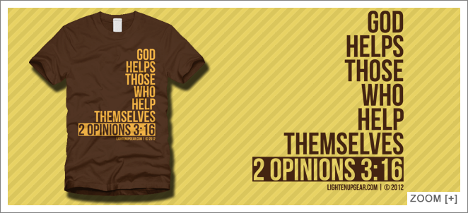God Helps Those Who Help Themselves T-Shirt