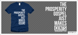 The Prosperity Gospel Just Makes Sense T-Shirt