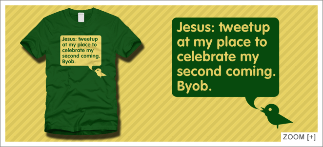 Jesus: Tweetup At My Place To Celebrate My Second Coming. BYOB. T-Shirt