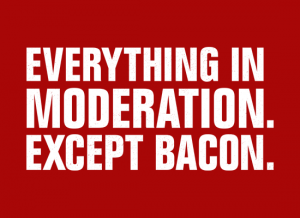 Snorg Tees: Everything In Moderation Except Bacon