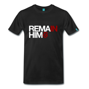 """Buy this """"Remain In Him (Me)"""" T-Shirt on Lighten Up Gear!"""