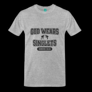 God Wears Singlets Wrestling T-Shirt