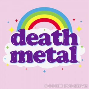"This pink ""Death Metal"" t-shirt is available at Goodie Two Sleeves (ShopGoodie.com) for $21.95. Enjoy!"